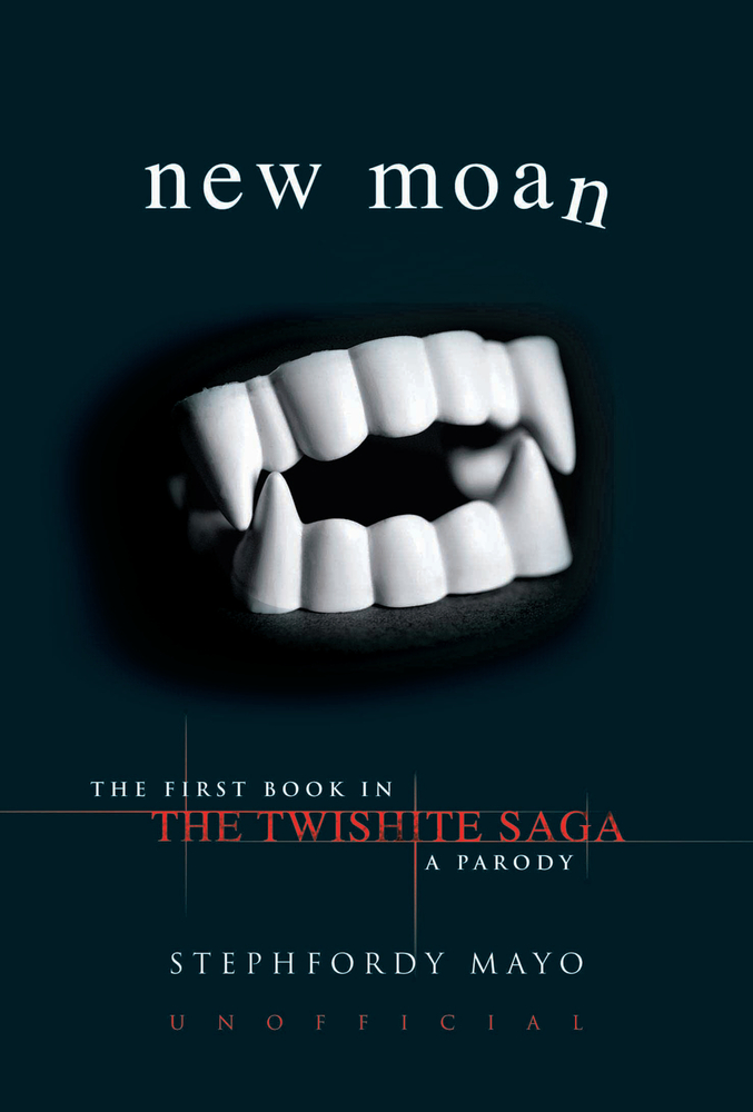 New Moan: The First Book in The Twishite Saga: A Parody By: Stephfordy Mayo
