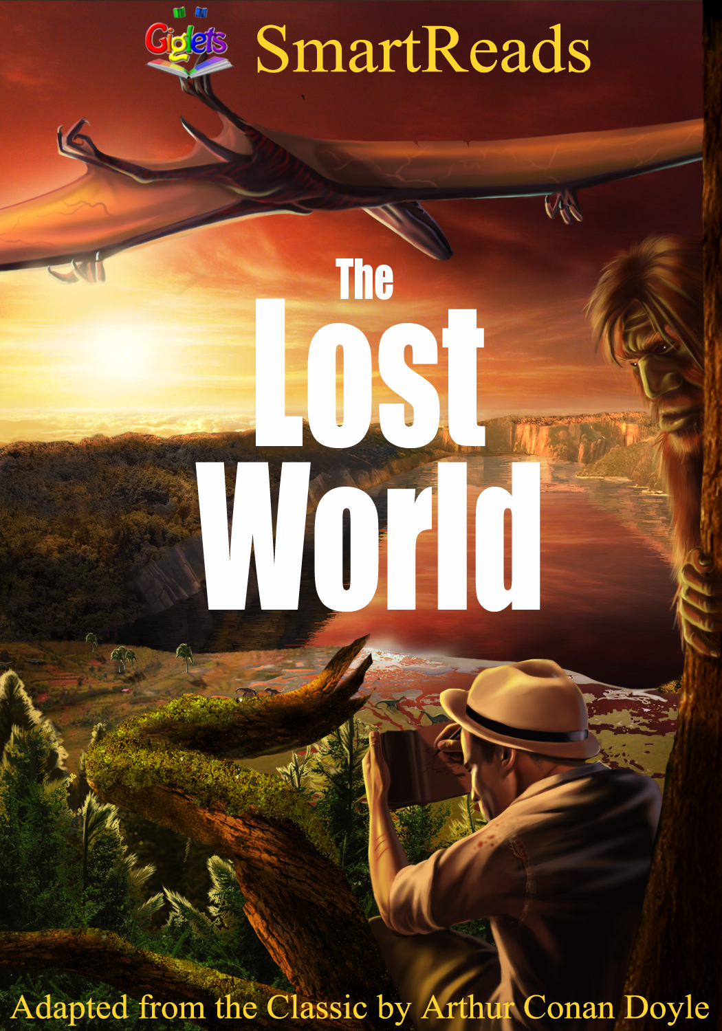 SmartReads The Lost World Adapted from the Classic by Arthur Conan Doyle By: Giglets