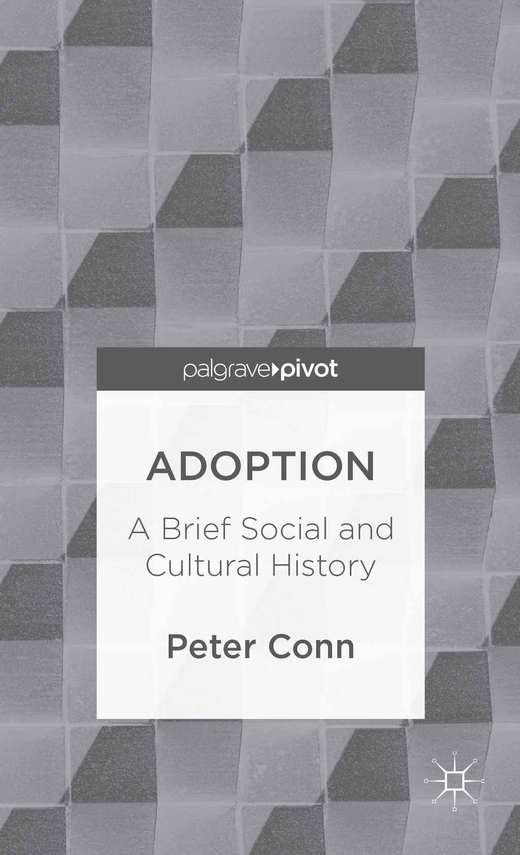 Adoption A Brief Social and Cultural History