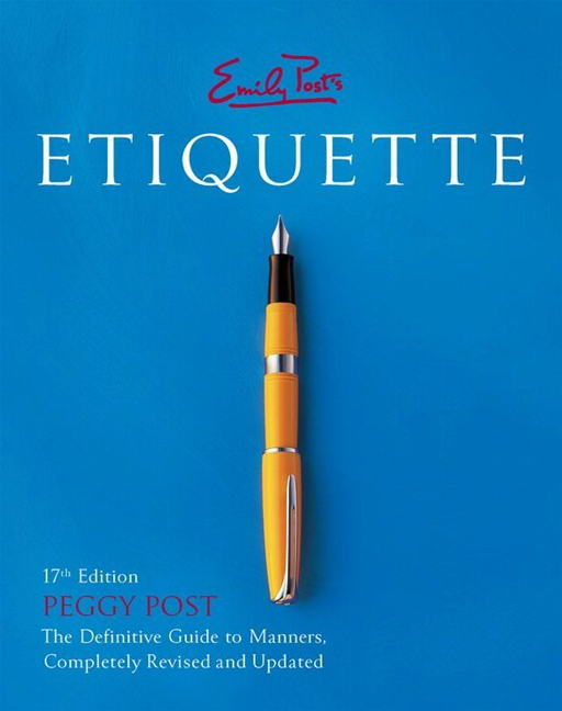 Emily Post's Etiquette 17th Edition By: Peggy Post