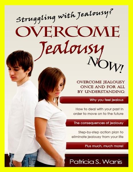 Overcome Jealousy Now By: Patricia Wanis