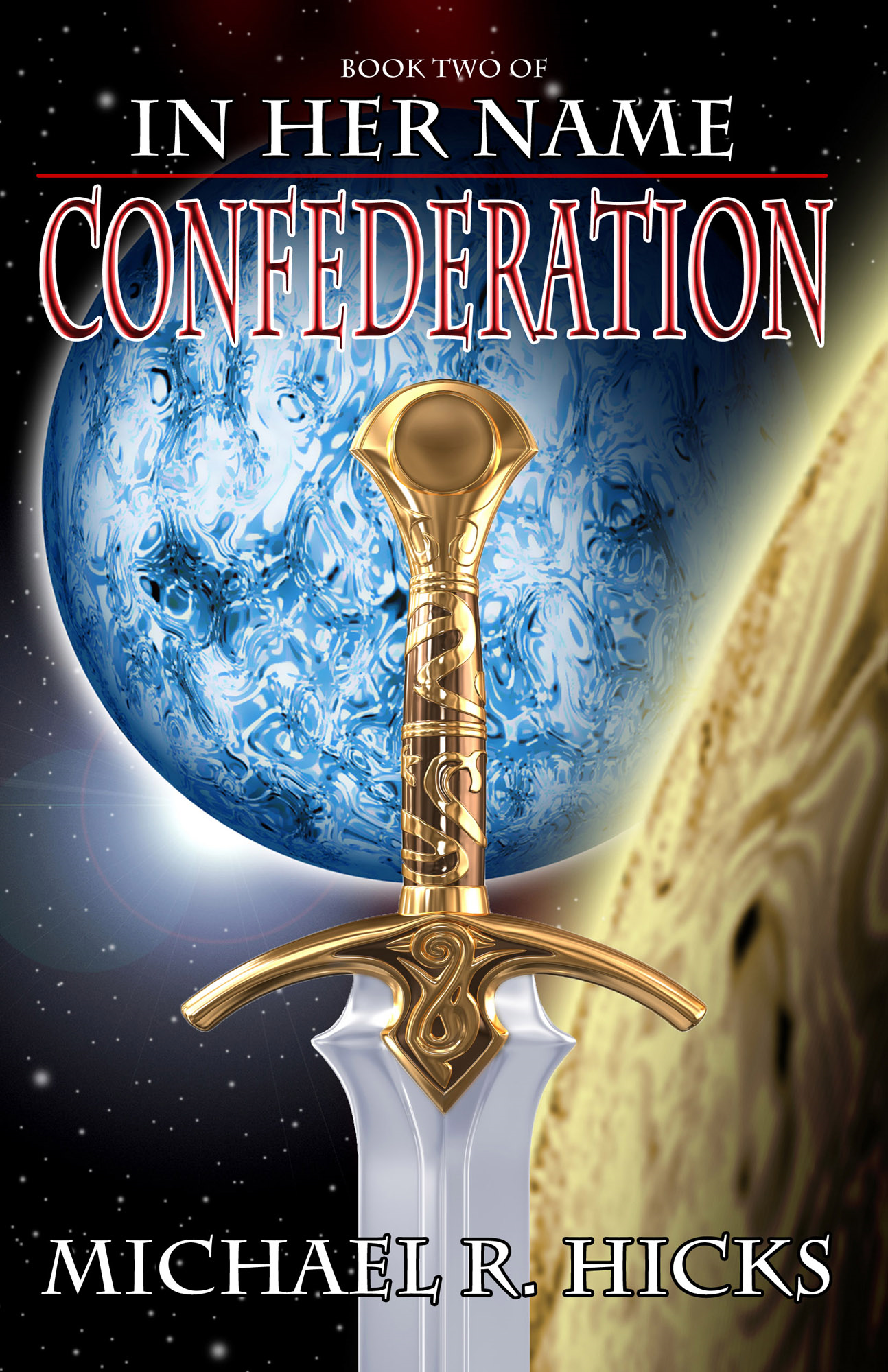 Confederation (In Her Name: Redemption, Book 2) By: Michael R. Hicks