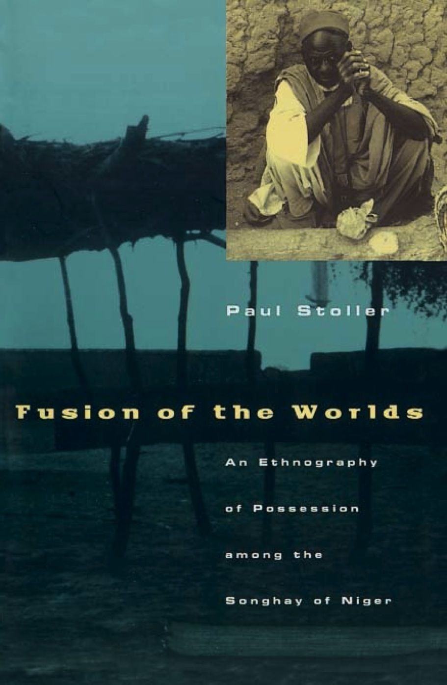 Fusion of the Worlds By: Paul Stoller