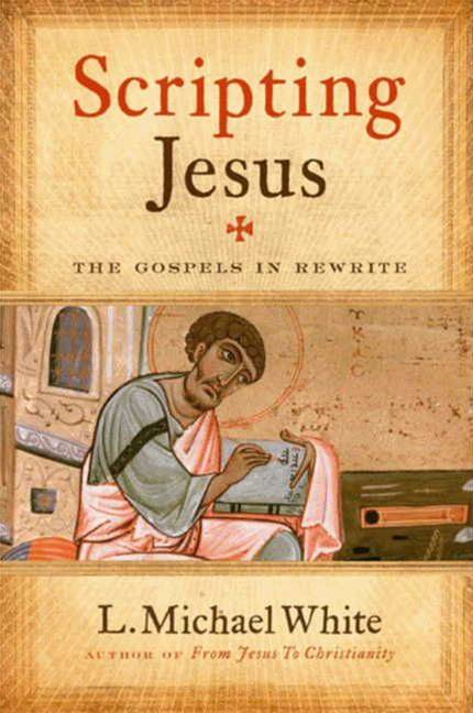 Scripting Jesus By: L. Michael White