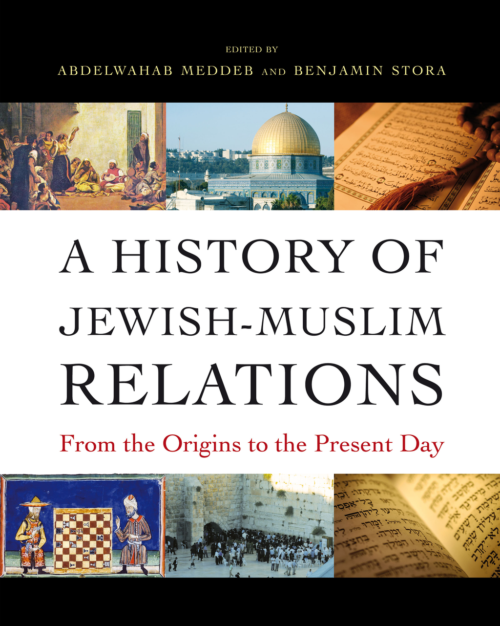 A History of Jewish-Muslim Relations From the Origins to the Present Day