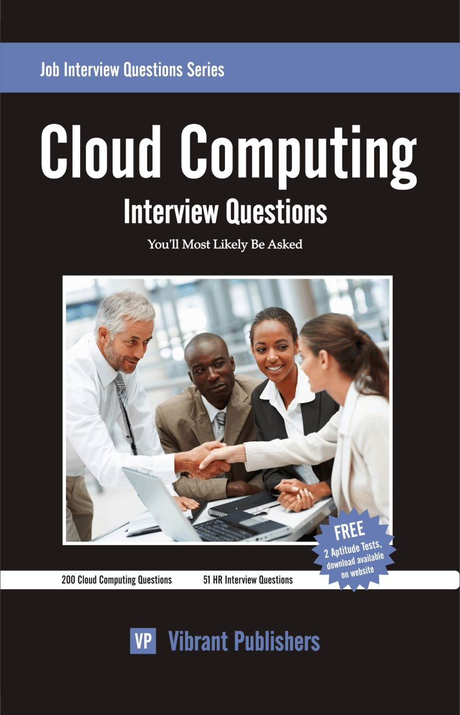 Cloud Computing Interview Questions You'll Most Likely Be Asked By: Vibrant Publishers
