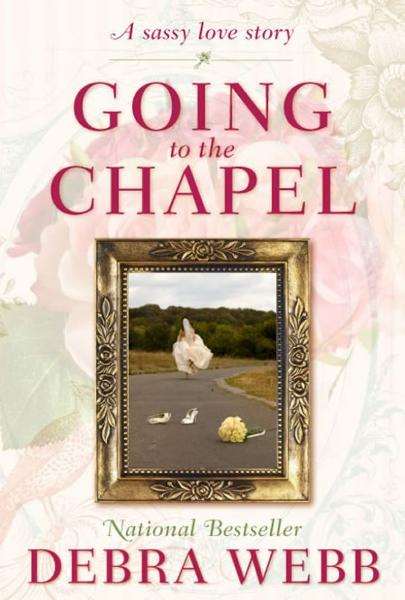 Going to the Chapel By: Debra Webb