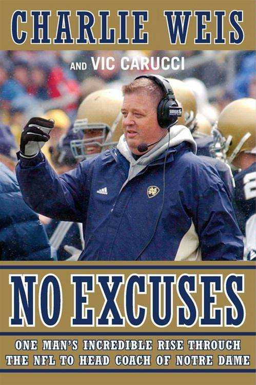 No Excuses By: Charlie Weis,Vic Carucci