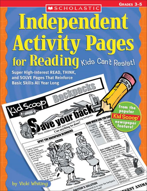 Independent Activity Pages for Reading Kids Can't Resist!: Super High-Interest READ, THINK, and SOLVE Pages That Reinforce Basic Skills All Year Long