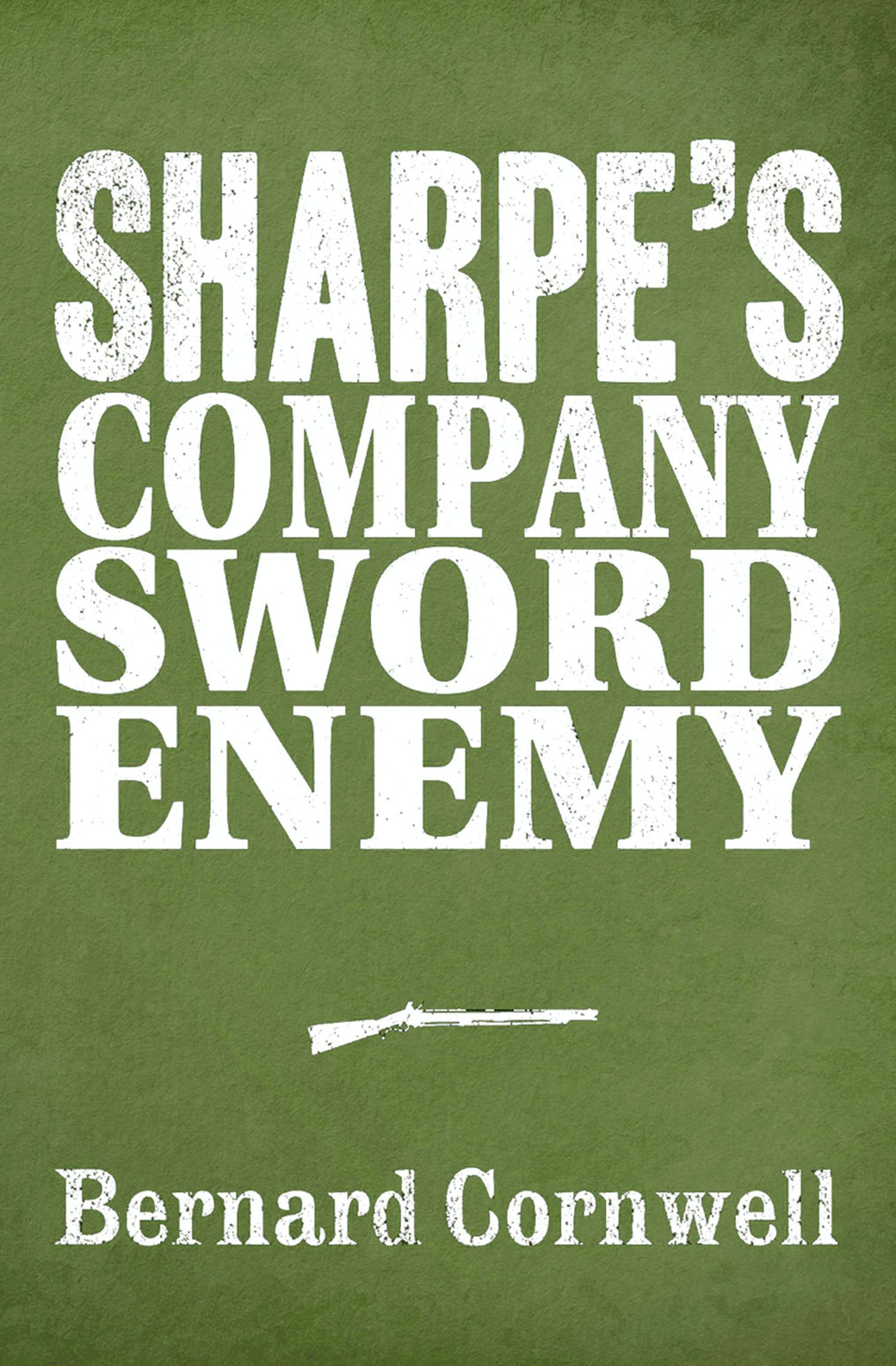 Sharpe 3-Book Collection 5: Sharpe's Company, Sharpe's Sword, Sharpe's Enemy