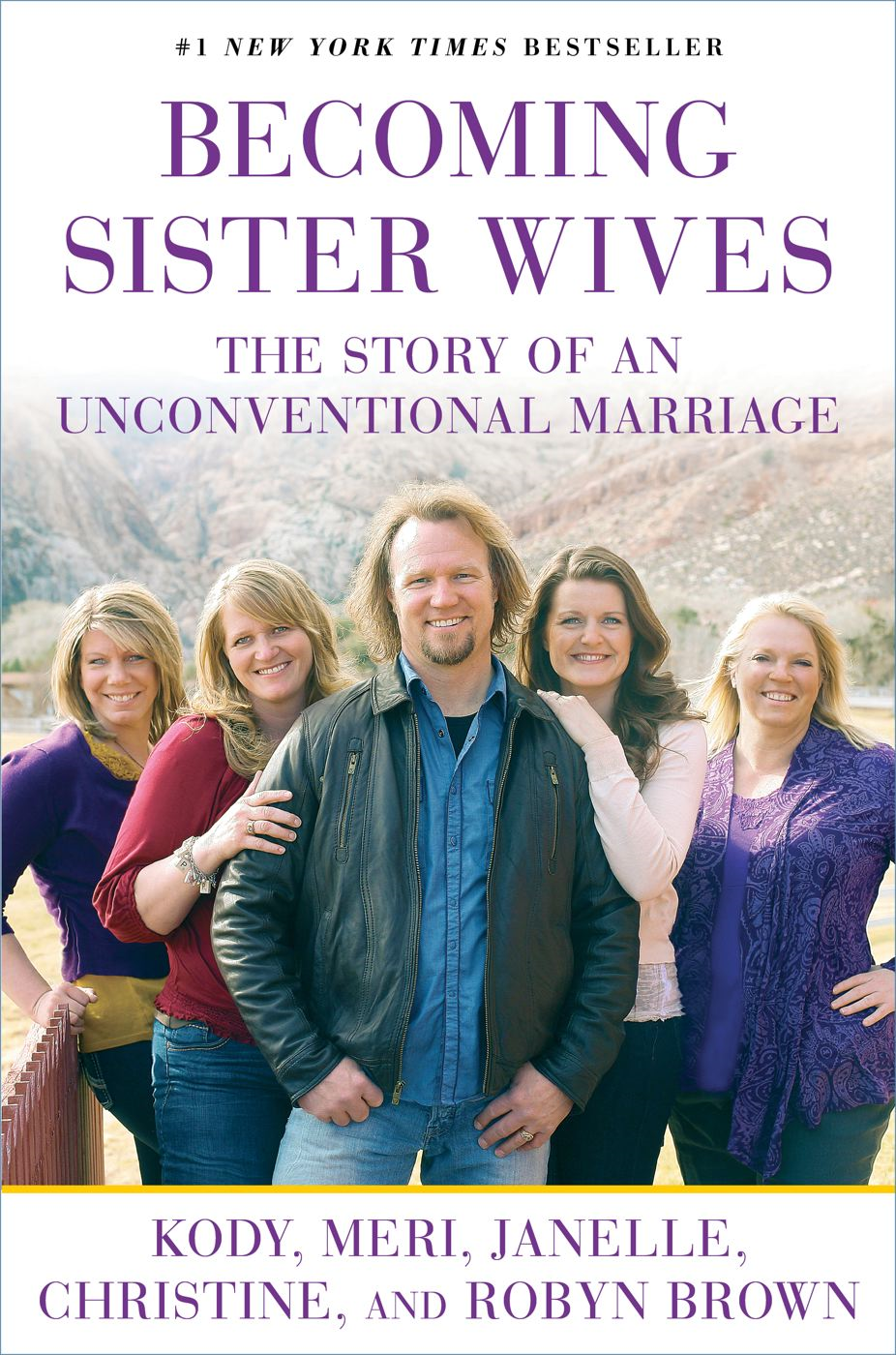 Becoming Sister Wives By: Christine Brown,Janelle Brown,Kody Brown,Meri Brown,Robyn Brown