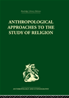 Anthropological Approaches To The Study Of Religion: