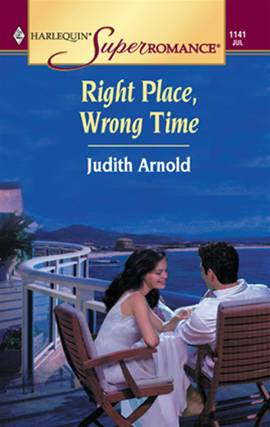 Right Place, Wrong Time By: Judith Arnold