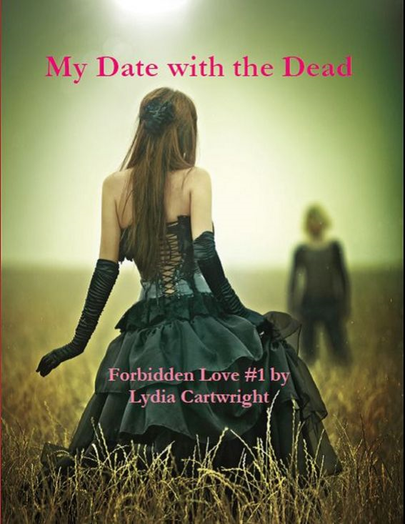 My Date with a Zombie (Forbidden Love # 1) By: Lydia Cartwright