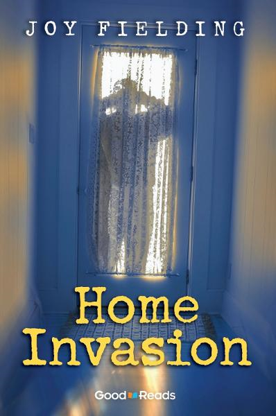 Home Invasion By: Joy Fielding