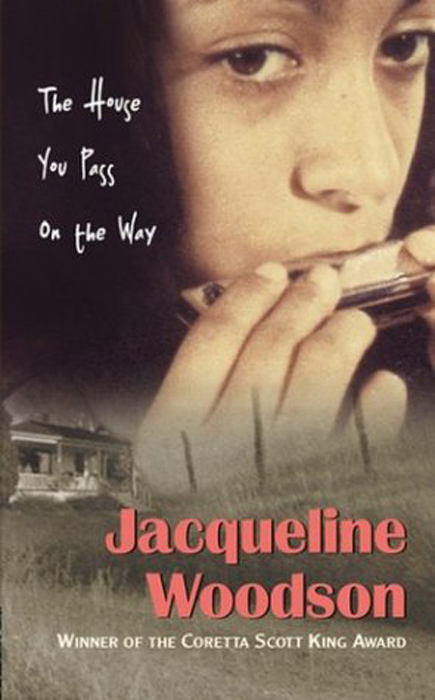 The House You Pass On The Way By: Jacqueline Woodson