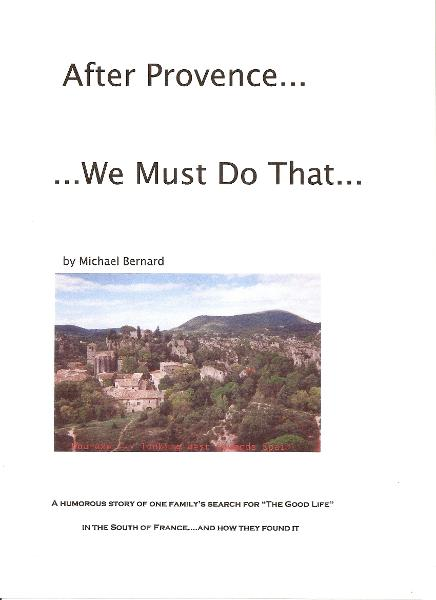After Provence...We Must Do That... By: Michael Bernard