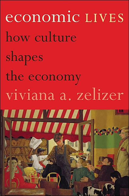 Economic Lives By: Viviana A. Zelizer