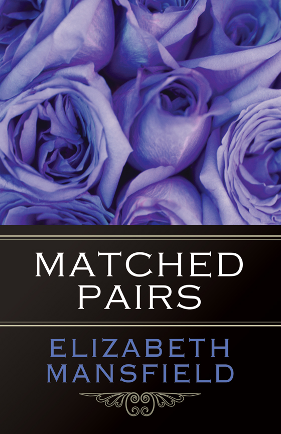 Matched Pairs By: Elizabeth Mansfield