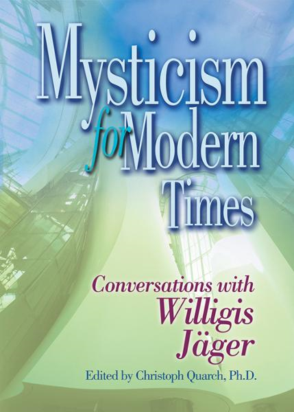 Mysticism for Modern Times By: Quarch, Christoph