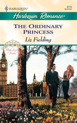 The Ordinary Princess By: Liz Fielding