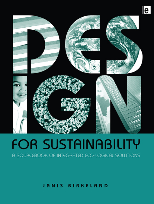 Design for Sustainability A Sourcebook of Integrated Ecological Solutions