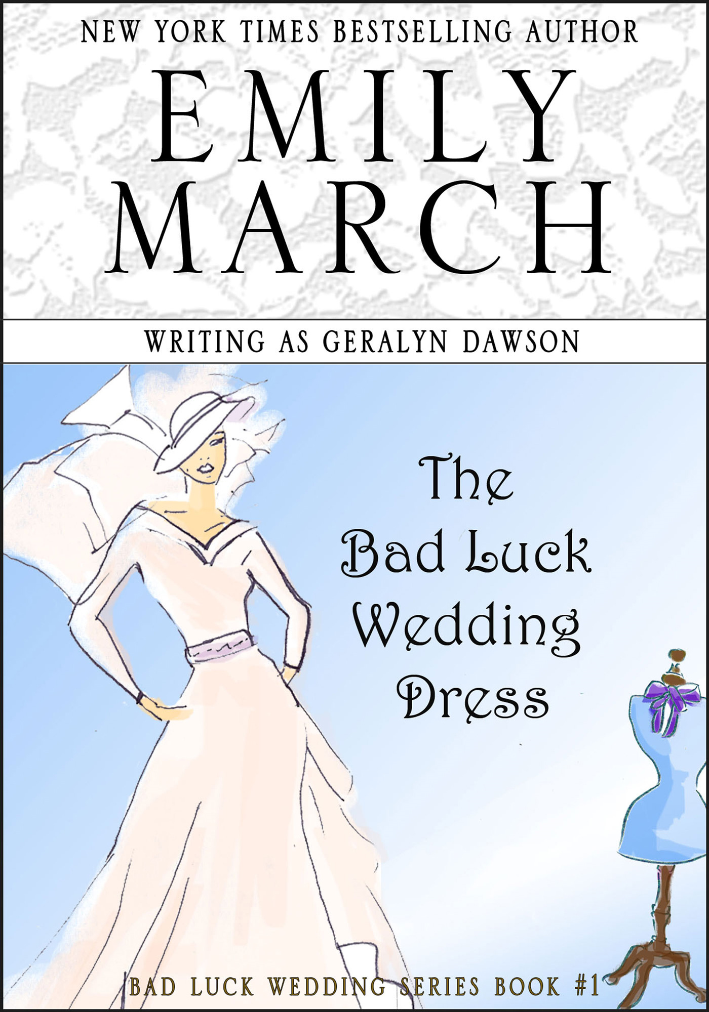 The Bad Luck Wedding Dress By: Emily March,Geralyn Dawson