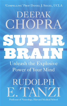 Super Brain Unleashing the explosive power of your mind to maximize health, happiness and spiritual well-being