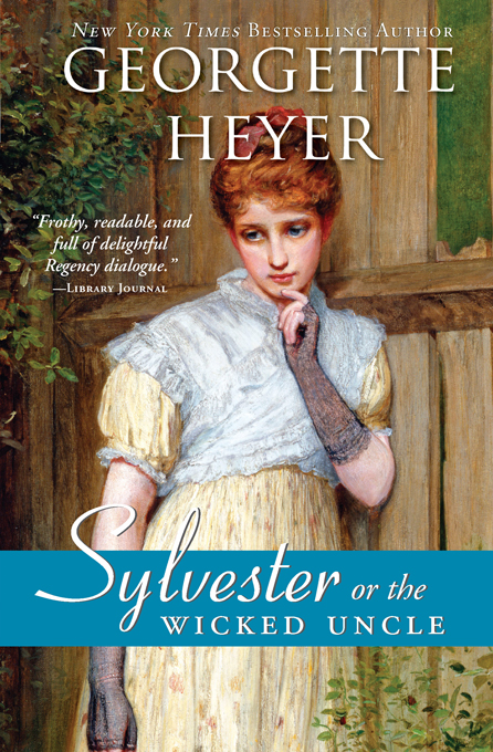 Sylvester: or The Wicked Uncle By: Georgette Heyer