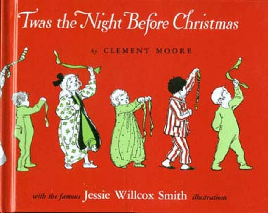 Twas the Night Before Christmas, illustrated By: Clement C. Moore,Jessie Willcox Smith