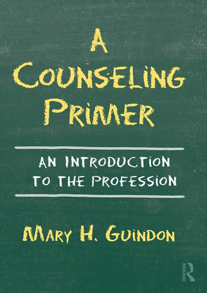 A Counseling Primer By: Mary H. Guindon