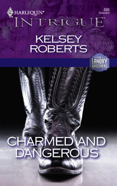 Charmed and Dangerous By: Kelsey Roberts