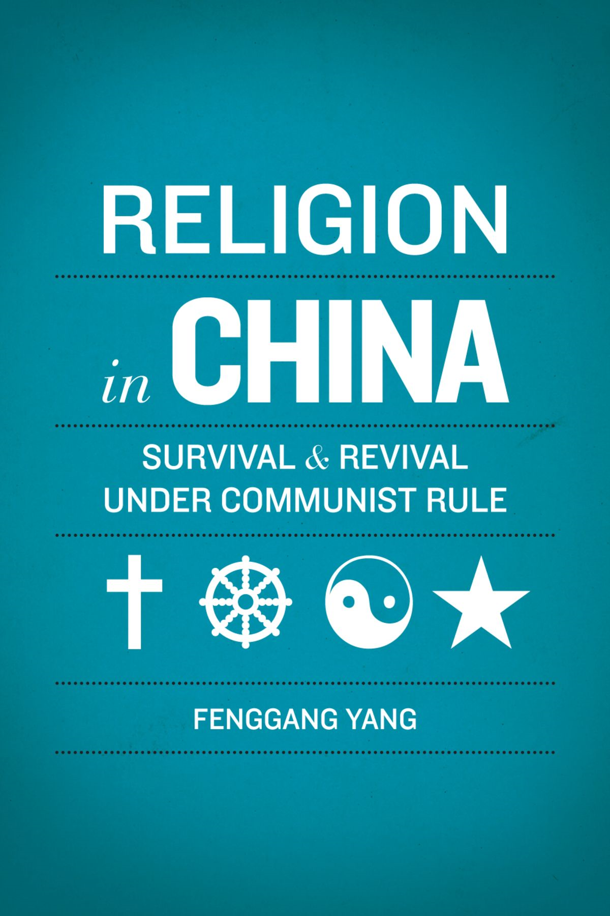 Religion in China:Survival and Revival under Communist Rule