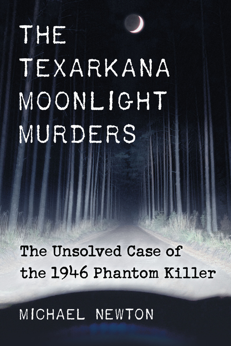 The Texarkana Moonlight Murders