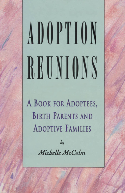 Adoption Reunions By: Michelle McColm