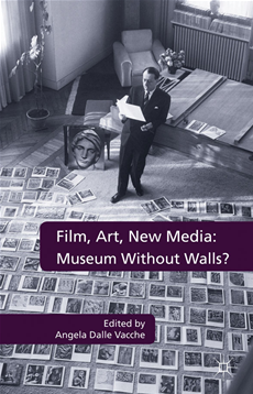 Film, Art, New Media: Museum Without Walls? Museum Without Walls?