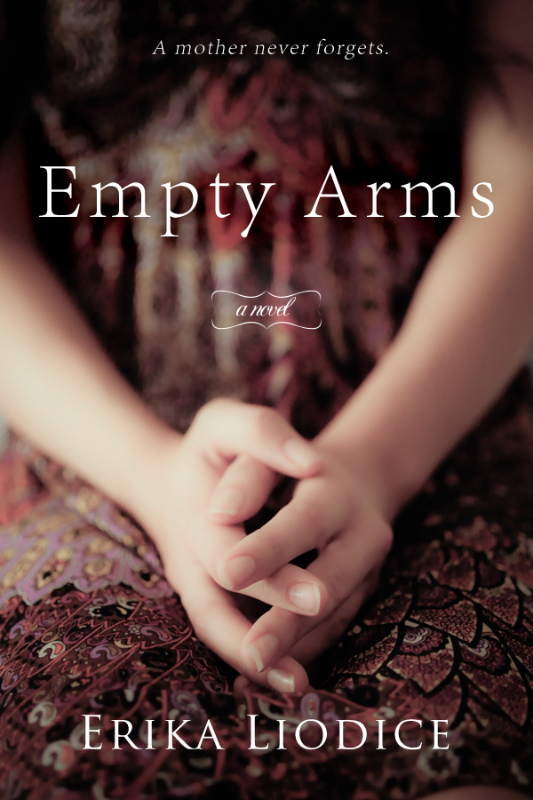 Empty Arms By: Erika Liodice