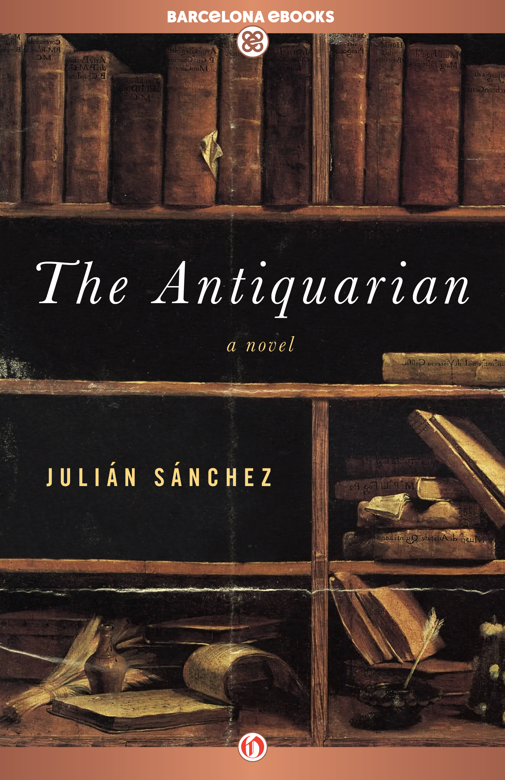 The Antiquarian: A Novel By: Julián Sánchez