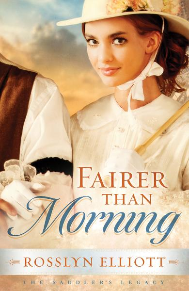Fairer than Morning By: Rosslyn Elliott
