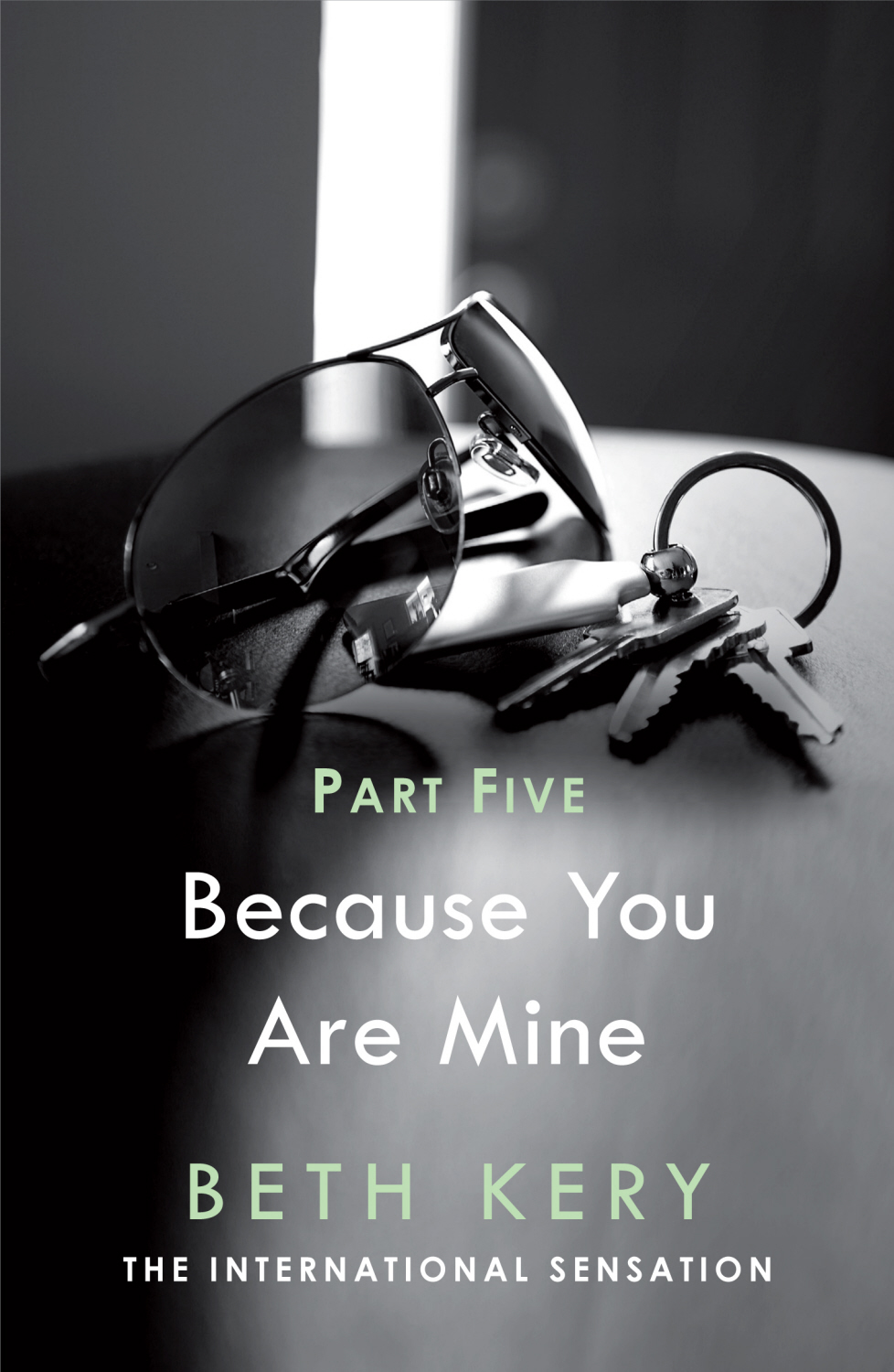 Because I Said So Because You Are Mine Series #1
