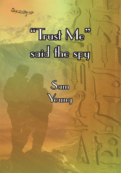 """Trust Me"" said the spy"