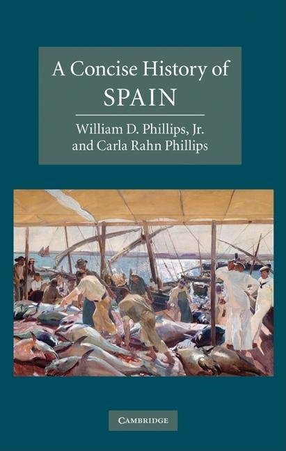Jr, William D.  Phillips - A Concise History of Spain