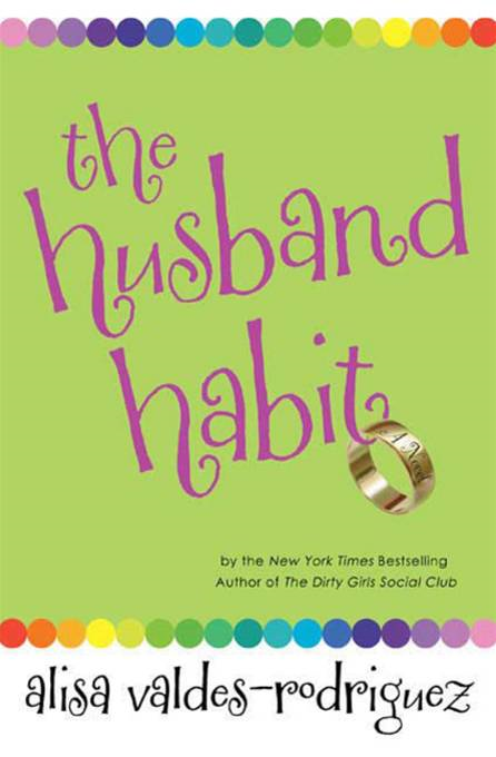 The Husband Habit By: Alisa Valdes-Rodriguez