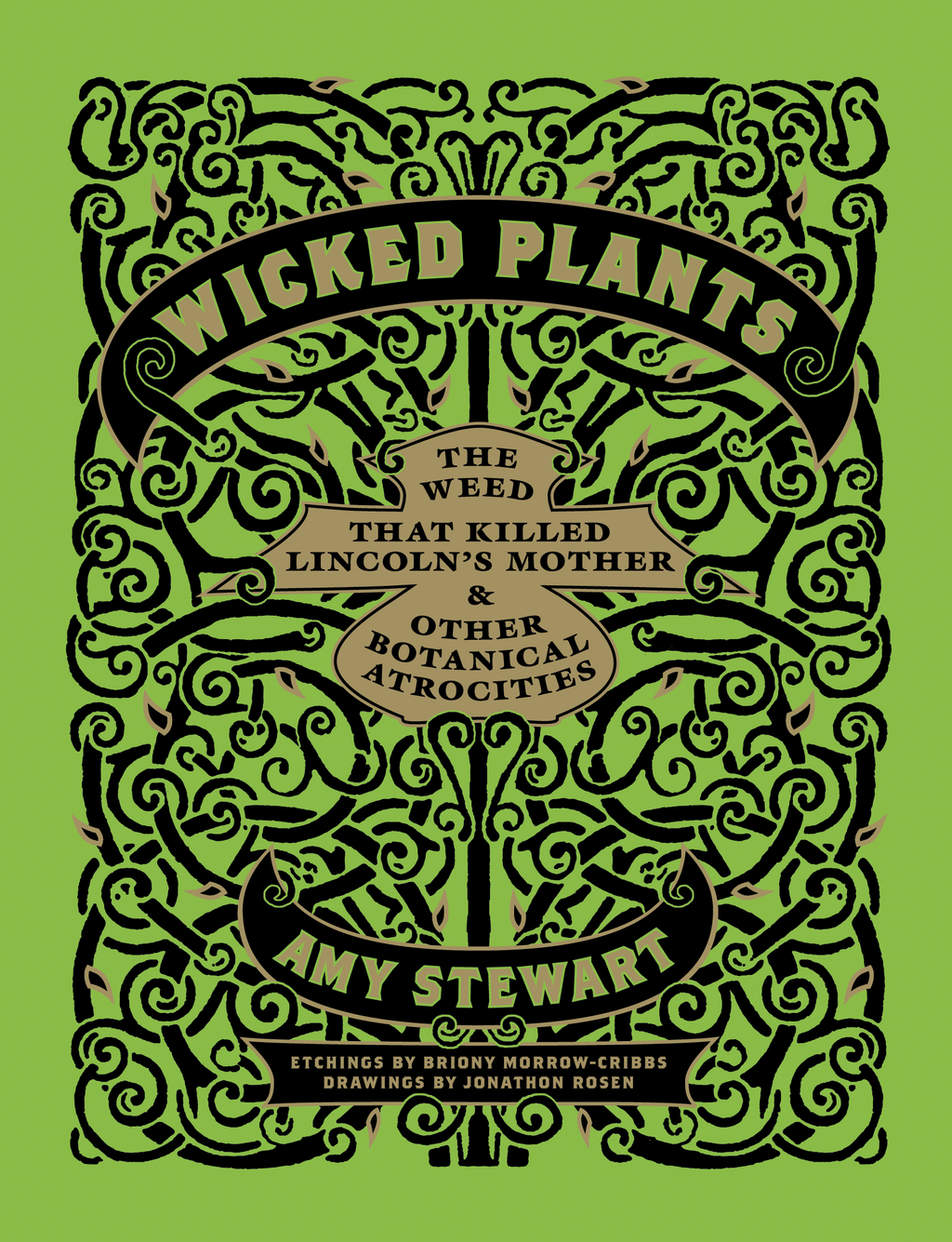 Wicked Plants By: Amy Stewart,Jonathon Rosen,Briony Morrow-Cribbs