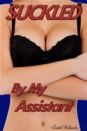 download Suckled by my Assistant( Lactation, Breastfeeding, Literotica, Office Sex, Erotic Story) book