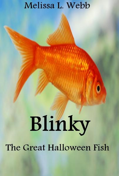 Blinky, The Great Halloween Fish By: Melissa L. Webb
