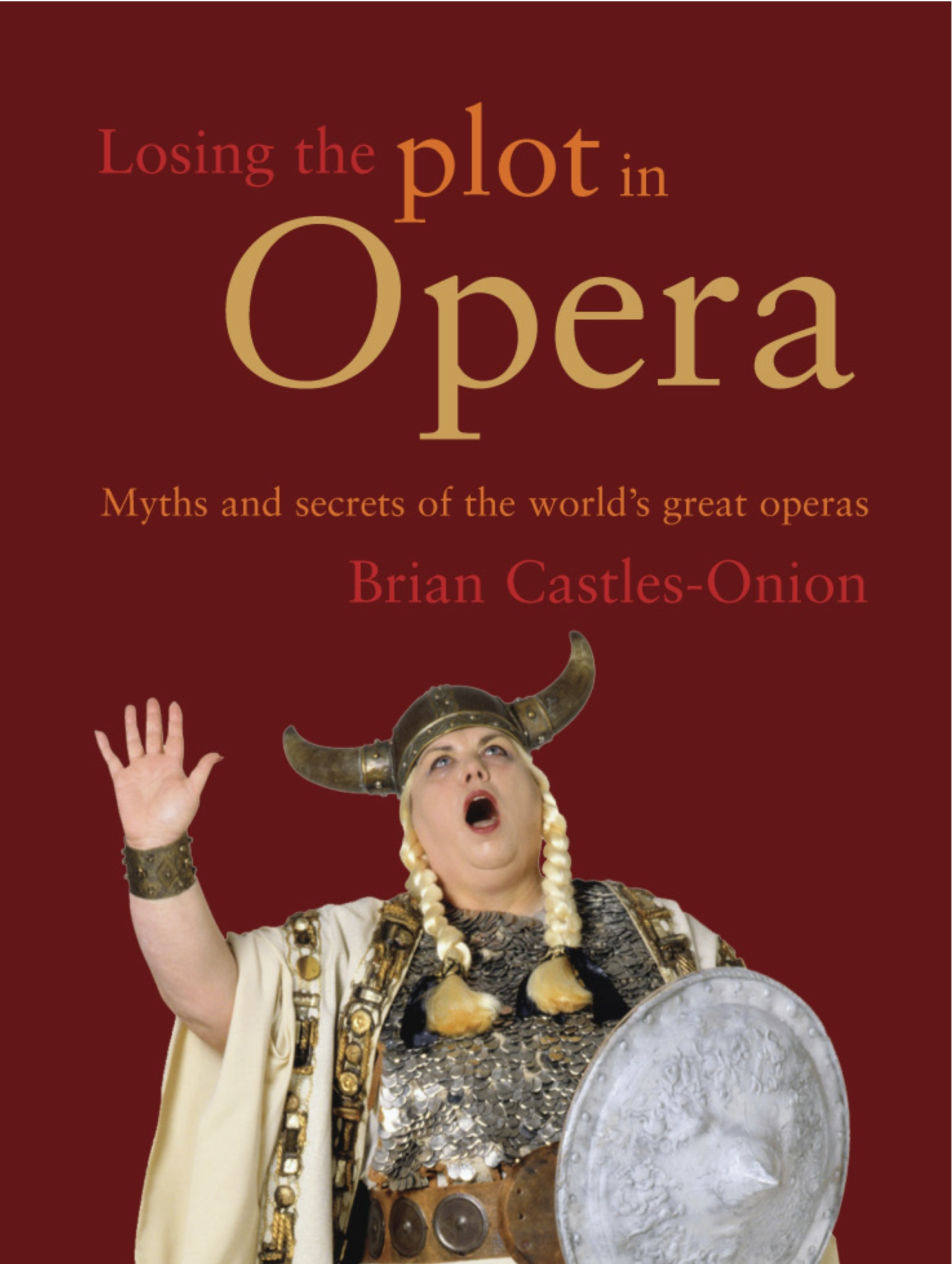 Losing the Plot in Opera By: Brian Castles-Onion