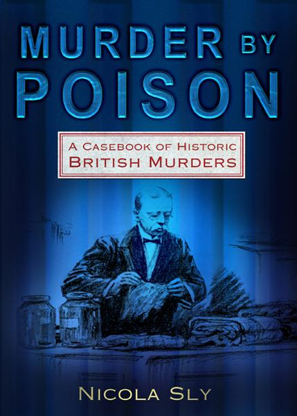 Murder by Poison By: Nicola Sly