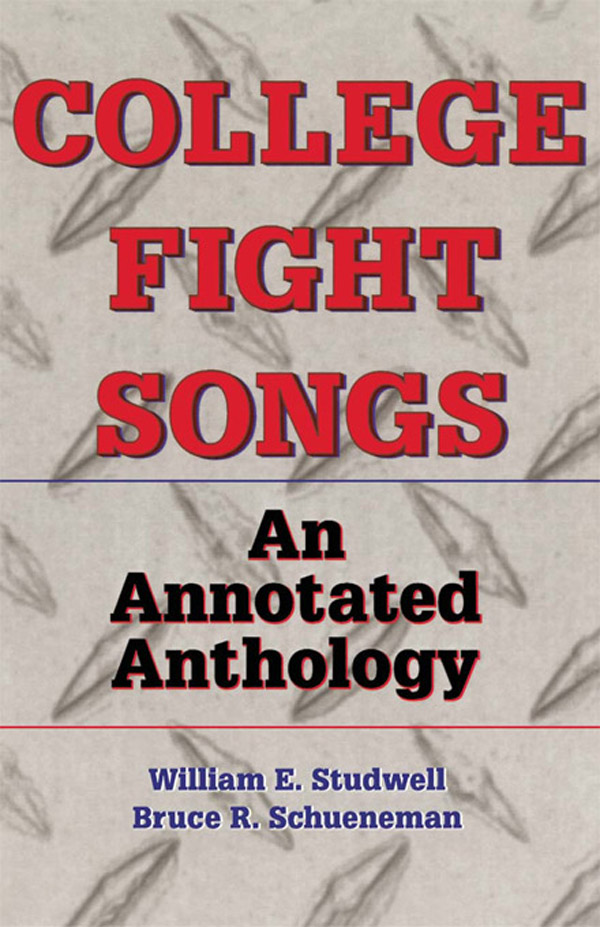 College Fight Songs An Annotated Anthology