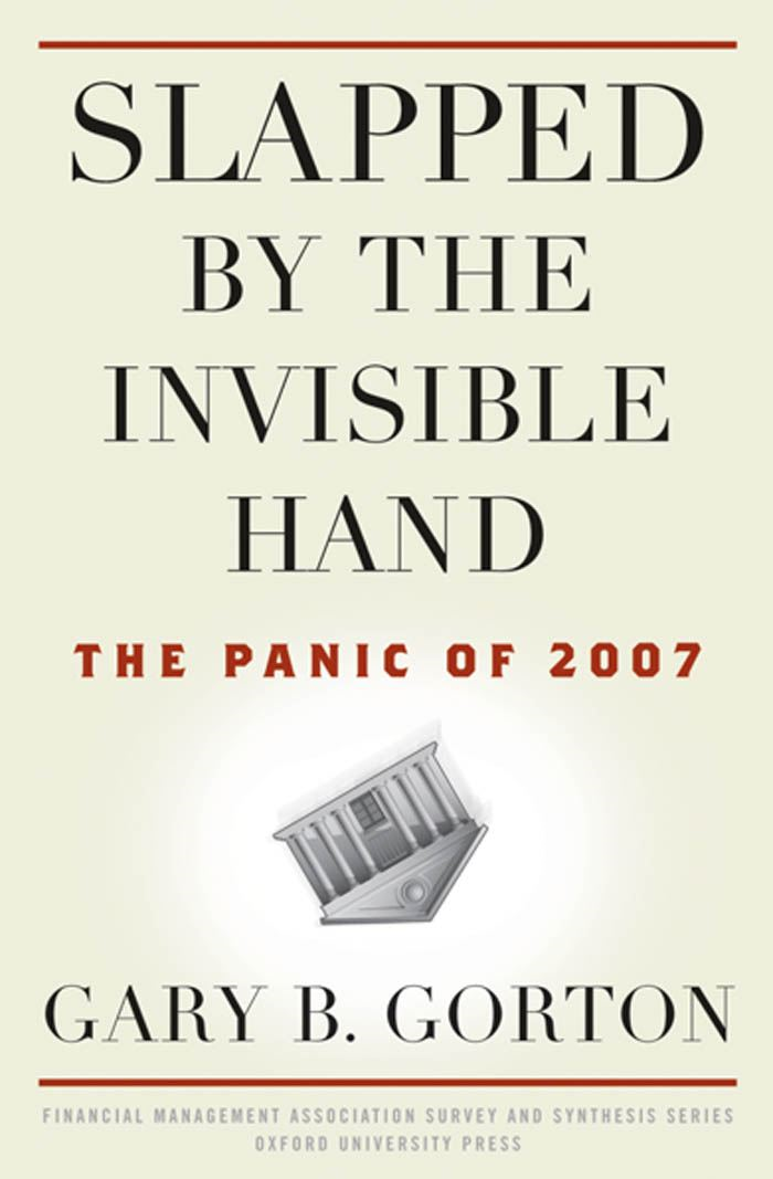 Slapped by the Invisible Hand : The Panic of 2007